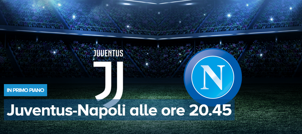 Juventus Napoli dove vederla in tv